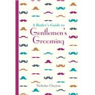 A Butler's Guide to Gentlemen's Grooming