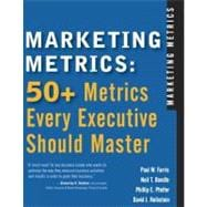 Marketing Metrics : 50+ Metrics Every Executive Should Master