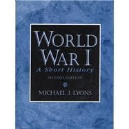 World War I A Short History- (Value Pack w/MySearchLab)
