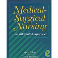 Medical/Surgical Nursing : An Integrated Approach