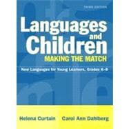 Languages and Children--Making the Match : New Languages for Young Learners, Grades K-8, MyLabSchool Edition
