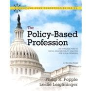 The Policy-Based Profession An Introduction to Social Welfare Policy Analysis for Social Workers