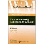 The Washington Manual� Gastroenterology Subspecialty Consult Powered by Skyscape, Inc.