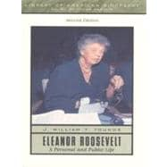 Eleanor Roosevelt : A Personal and Public Life