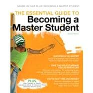 The Essential Guide to Becoming a Master Student, 2nd Edition