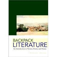Backpack Literature : An Introduction to Fiction, Poetry, and Drama
