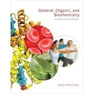 General, Organic, and Biochemistry: An Applied Approach, 1st Edition