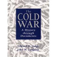 Cold War : A History Through Documents- (Value Pack W/MySearchLab)