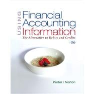 Using Financial Accounting Information The Alternative to Debits & Credits