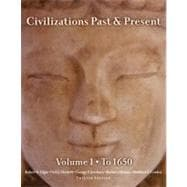 Civilizations Past & Present, Volume 1 (to 1650)