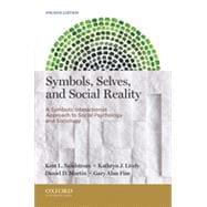Symbols, Selves, and Social Reality A Symbolic Interactionist Approach to Social Psychology and Sociology