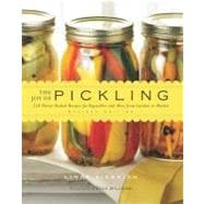 The Joy of Pickling: 250 Flavor-packed Flavor-packed Recipes for Vegetables and More from Garden or Market