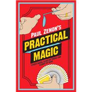 Paul Zenon's Practical Magic Street Magic, Close-Up Tricks and Sleight of Hand