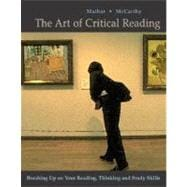Art of Critical Reading : Brushing up on Your Reading, Thinking, and Study Skills