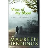 Vices of My Blood : A Detective Murdoch Mystery