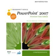 New Perspectives on Microsoft Office PowerPoint 2007, Comprehensive, Premium Video Edition, 1st Edition