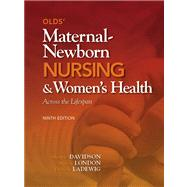 Olds' Maternal-Newborn Nursing & Women's Health Across the Lifespan Plus NEW MyNursingLab with Pearson eText -- Access Card Package