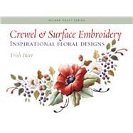 Crewel & Surface Embroidery Inspirational Floral Designs