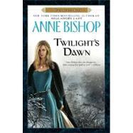 Twilight's Dawn : A Black Jewels Book