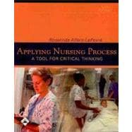 Applying Nursing Process : A Tool for Critical Thinking