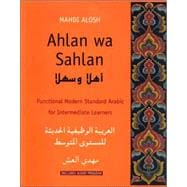 Ahlan wa Sahlan: Intermediate Arabic (Student Text); Functional Modern Standard Arabic for Intermediate Learners