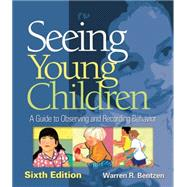 Seeing Young Children : A Guide to Observing and Recording Behavior
