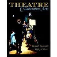 Theatre : Collaborative Acts