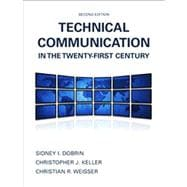 Technical Communication in the Twenty-First Century with NEW TechCommLab with eText