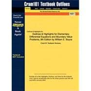 Outlines and Highlights for Elementary Differential Equations and Boundary Value Problems, 9th Edition by William E Boyce, Isbn : 9780470383346