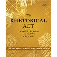 The Rhetorical Act Thinking, Speaking, and Writing Critically