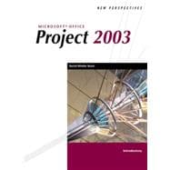 New Perspectives on Microsoft Office Project 2003 : Introductory