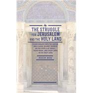 The Struggle for Jerusalem and the Holy Land 9781618113795R