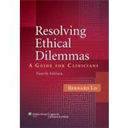 Resolving Ethical Dilemmas A Guide for Clinicians