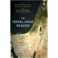 Israel-Arab Reader : A Documentary History of the Middle East Conflict: Seventh Revised and Updated E