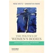 The Politics of Women's Bodies Sexuality, Appearance, and Behavior
