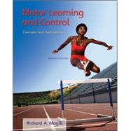 Motor Learning and Control : Concepts and Applications