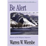 Be Alert (2 Peter, 2 & 3 John, Jude) Beware of the Religious Imposters