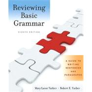 Reviewing Basic Grammar : A Guide to Writing Sentences and Paragraphs