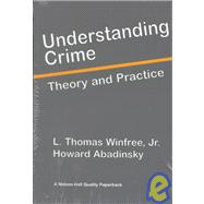 Understanding Crime : Theory and Practice