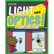 Explore Light and Optics! With 25 Great Projects 9781619303805R
