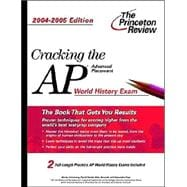 Cracking the AP World History Exam : 2004-2005