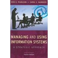 Managing and Using Information Systems: A Strategic Approach, 4th Edition