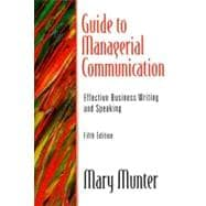 Guide to Managerial Communication : Effective Business Writing and Speaking