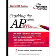 Cracking the AP Calculus AB and BC Exams : 2004-2005
