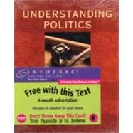 Understanding Politics Ideas, Institutions and Issues (with InfoTrac)
