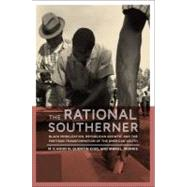 The Rational Southerner Black Mobilization, Republican Growth, and the Partisan Transformation of the American South