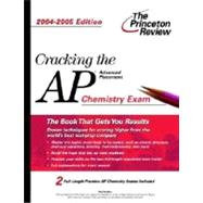 Cracking the AP Chemistry A & AB Exam, 2004-2005 Edition