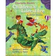 Charlotte Huck's Children's Literature: A Brief Guide BRIEF