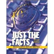 Just the Facts : Investigative Report Writing