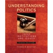 Understanding Politics: Ideas, Institutions and Issues